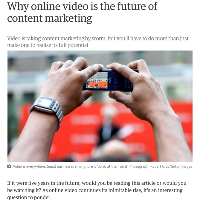 why_online_video_is_the_future_of_content_marketing___guardian_small_business_network___the_guardian