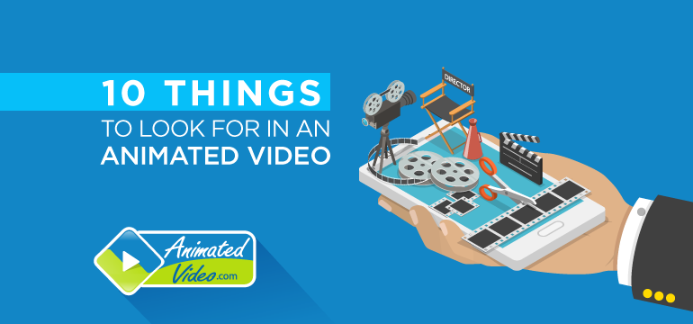 10-things-to-look-for-in-an-animated-video