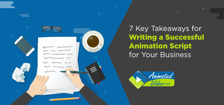 7-key-takeaways-for-writing-a-successful-animation-script-for-your-business