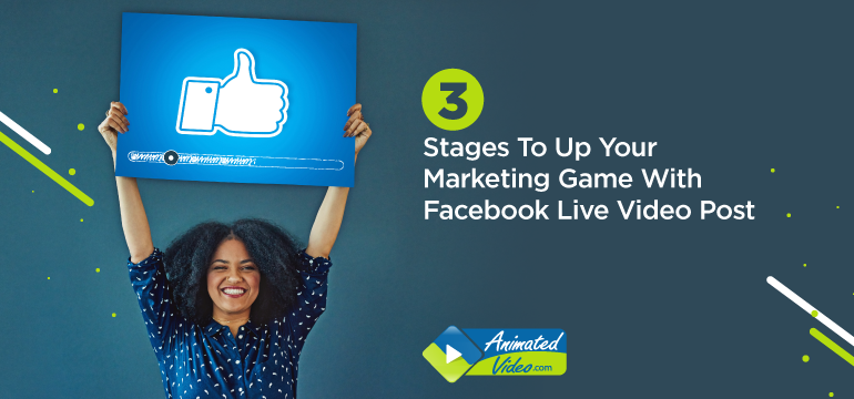 3-stages-to-up-your-marketing-game-with-facebook-live-video-post