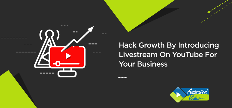 hack-growth-by-introducing-livestream-on-youtube-for-your-business