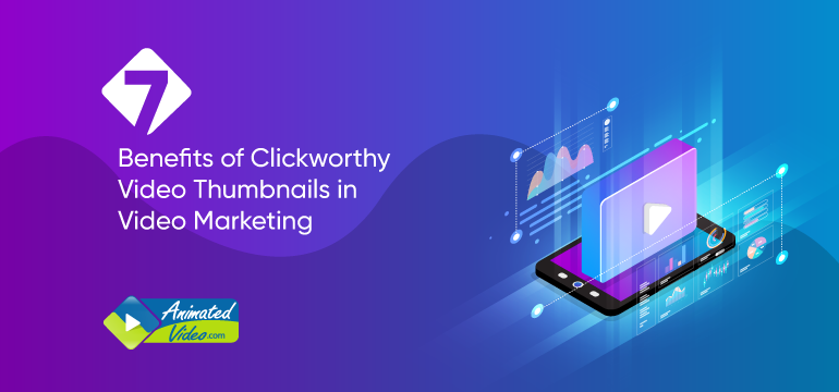 7-benefits-of-clickworthy-video-thumbnails-in-video-marketing